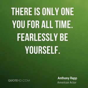 anthony-rapp-actor-quote-there-is-only-one-you-for-all-time