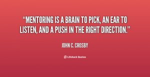 quote-John-C_-Crosby-mentoring-is-a-brain-to-pick-an-76436